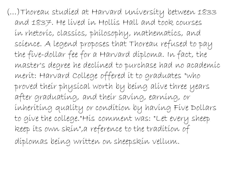 (…)Thoreau studied at Harvard University between 1833 and 1837