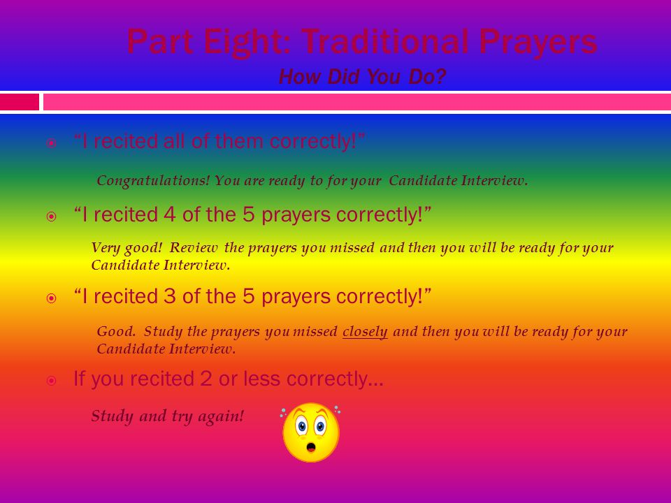 Part Eight: Traditional Prayers How Did You Do