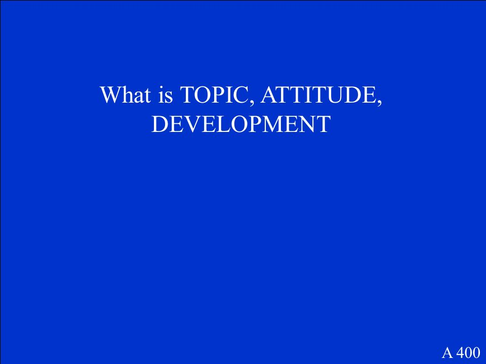 What is TOPIC, ATTITUDE, DEVELOPMENT A 400
