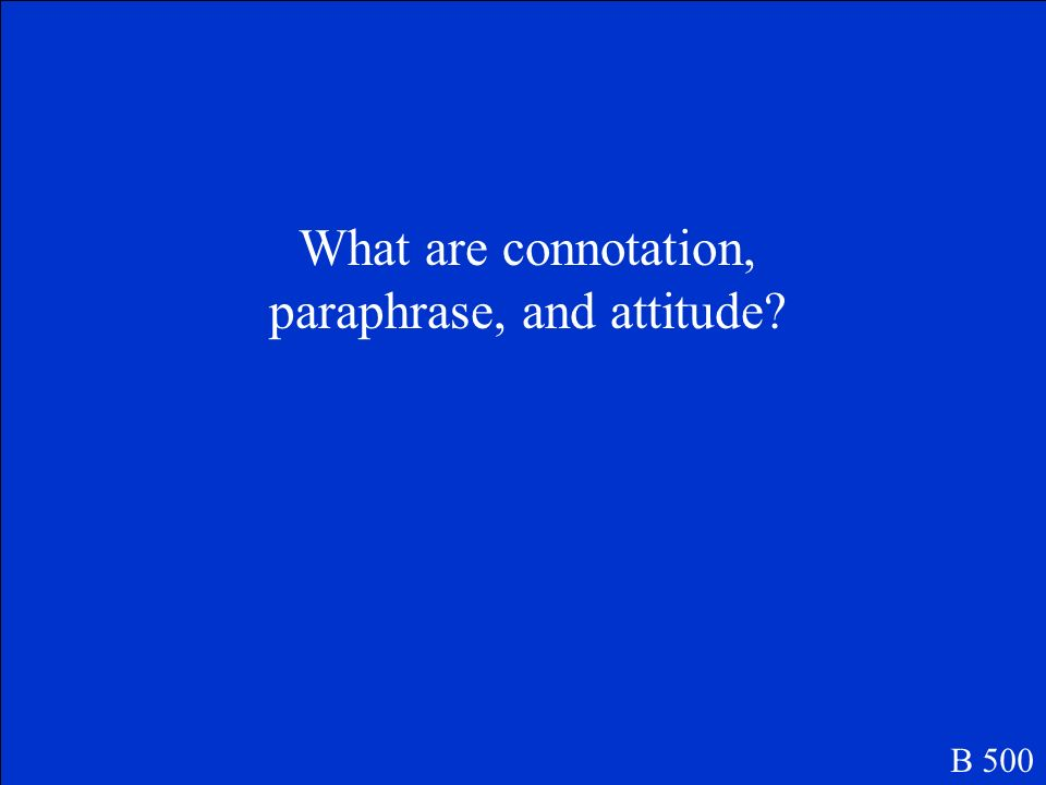 What are connotation, paraphrase, and attitude