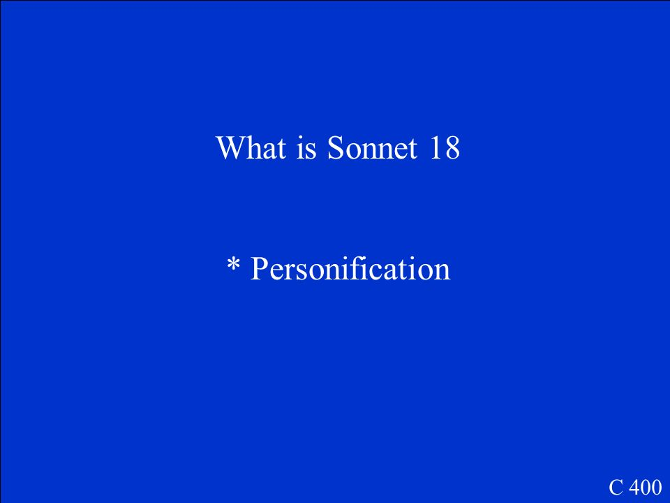 What is Sonnet 18 * Personification C 400