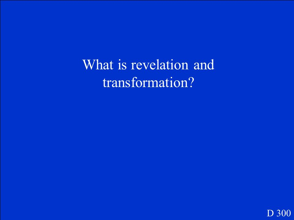 What is revelation and transformation