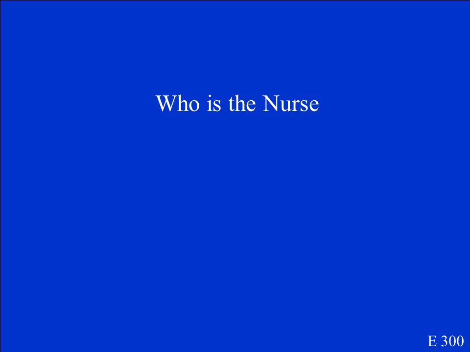Who is the Nurse E 300