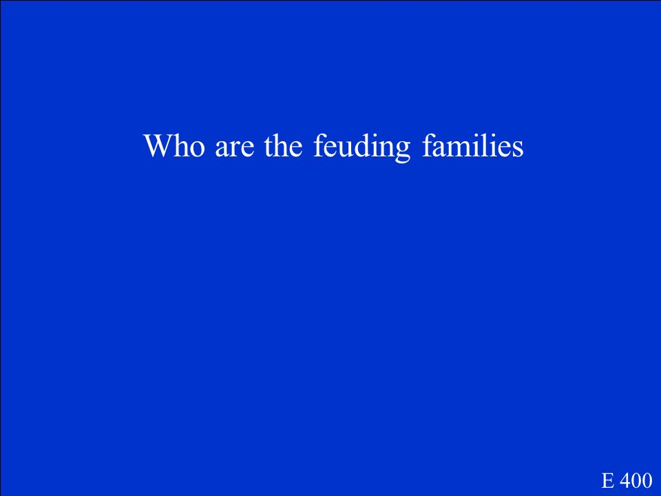 Who are the feuding families