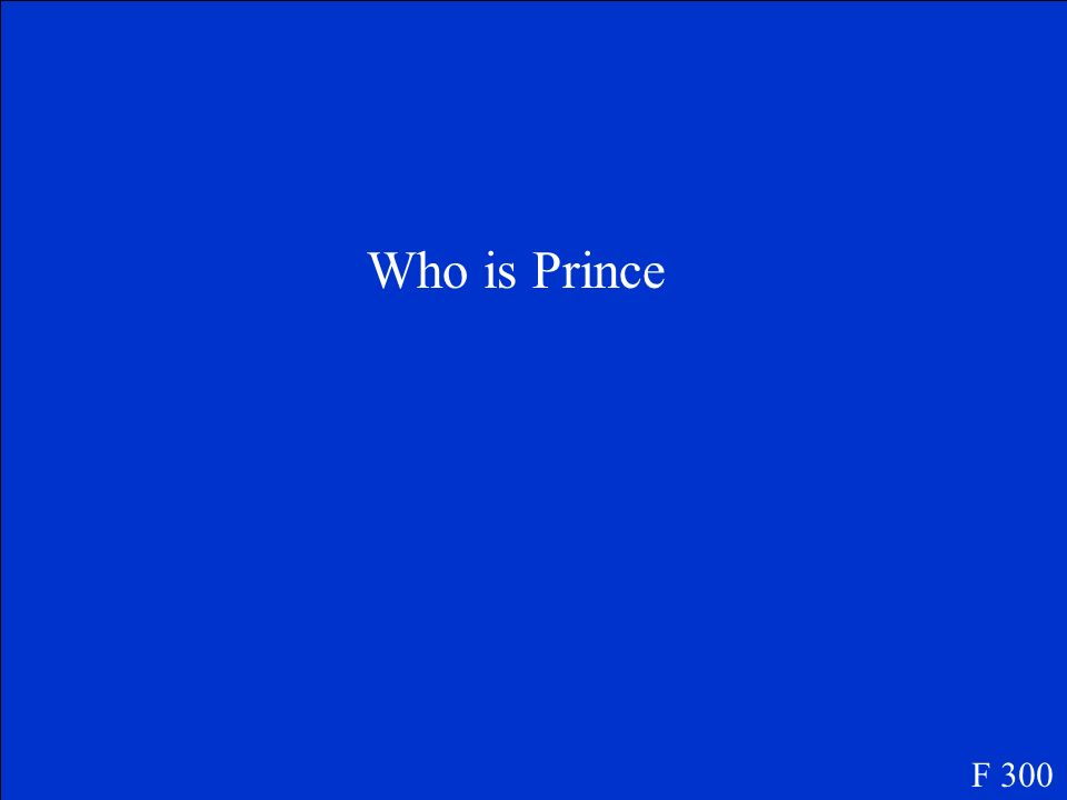 Who is Prince F 300