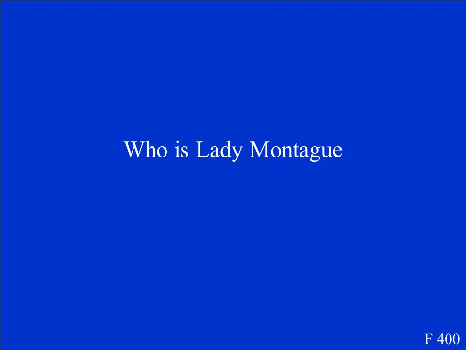 Who is Lady Montague F 400