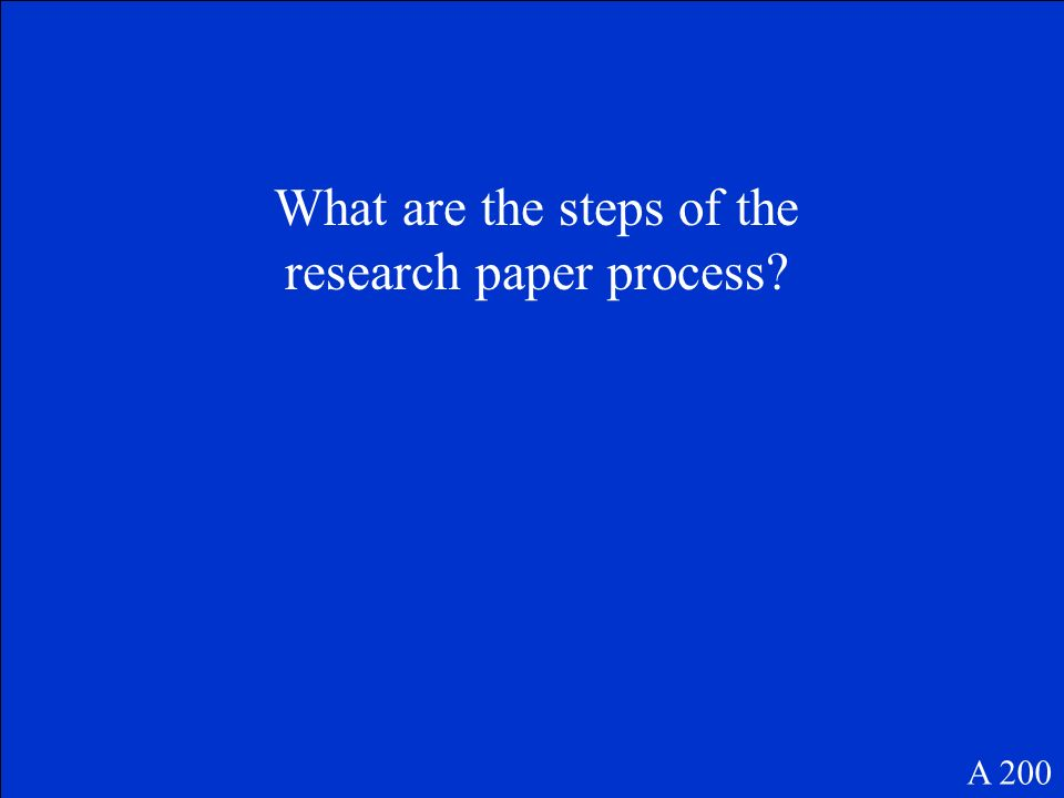 What are the steps of the research paper process