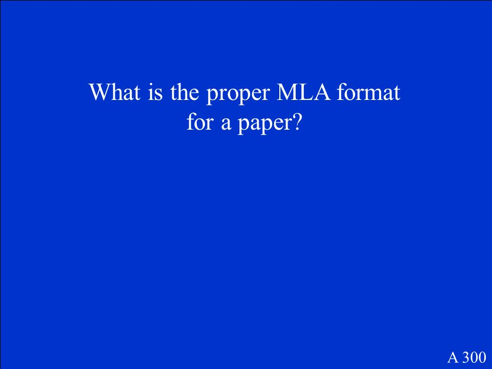 What is the proper MLA format for a paper