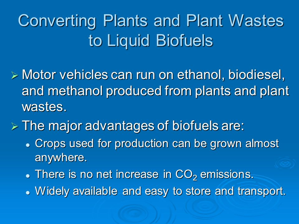 Converting Plants and Plant Wastes to Liquid Biofuels