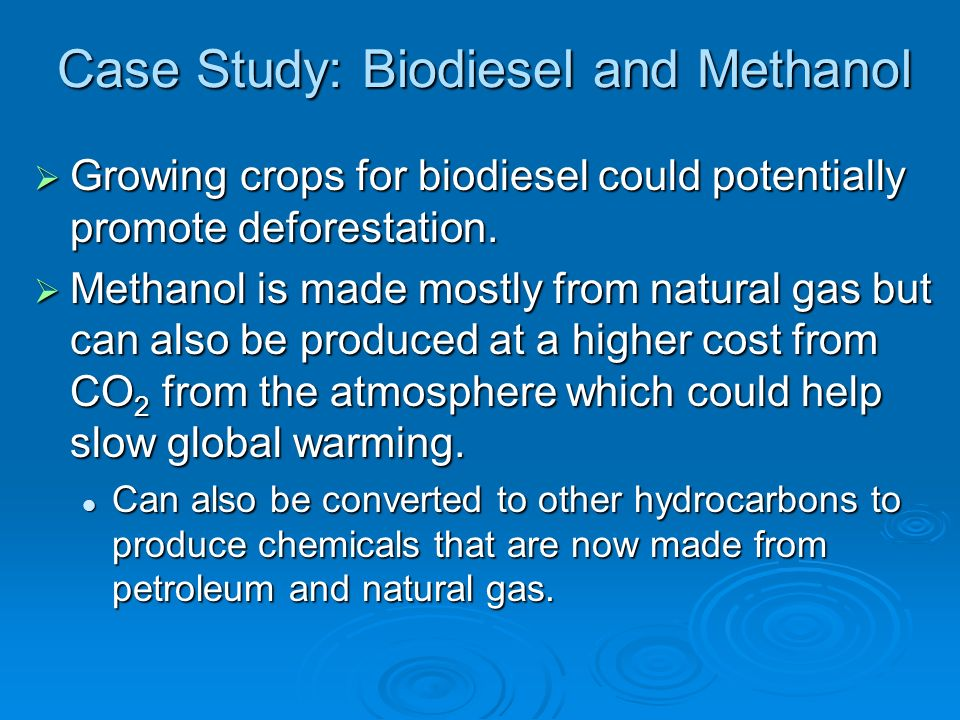 Case Study: Biodiesel and Methanol