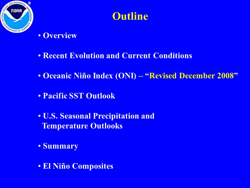 Outline Overview Recent Evolution and Current Conditions