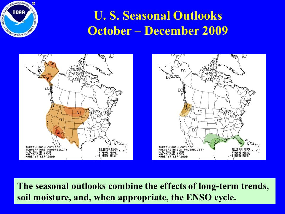 U. S. Seasonal Outlooks October – December 2009