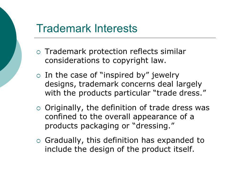 Trademark Interests Trademark protection reflects similar considerations to copyright law.