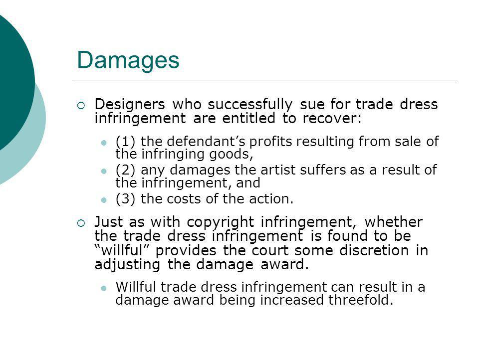 Damages Designers who successfully sue for trade dress infringement are entitled to recover: