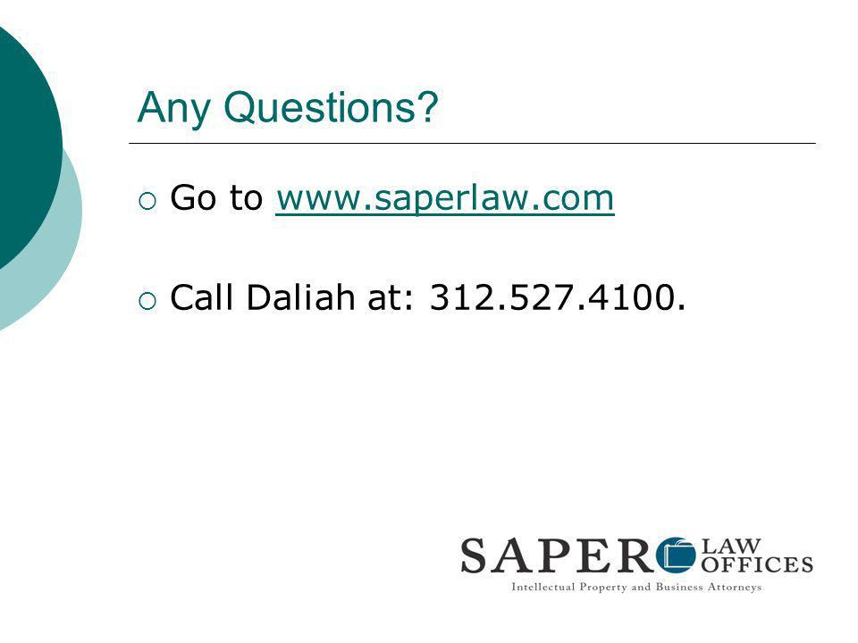 Any Questions Go to www.saperlaw.com Call Daliah at: 312.527.4100.