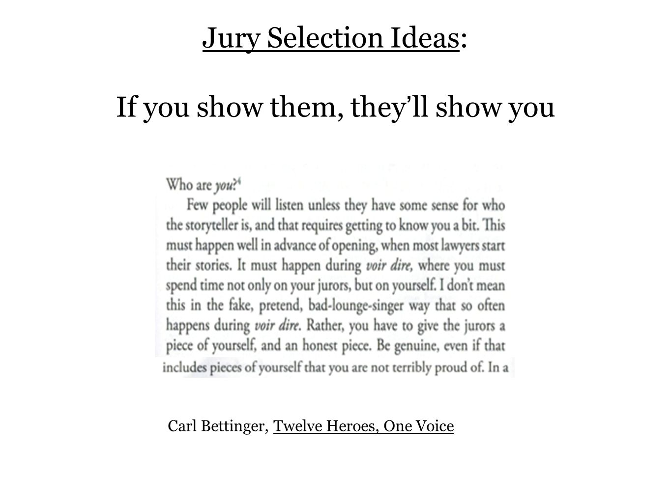 Jury Selection Ideas: If you show them, they'll show you