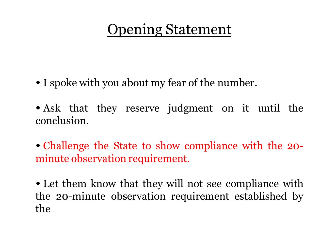 Opening Statement I spoke with you about my fear of the number.