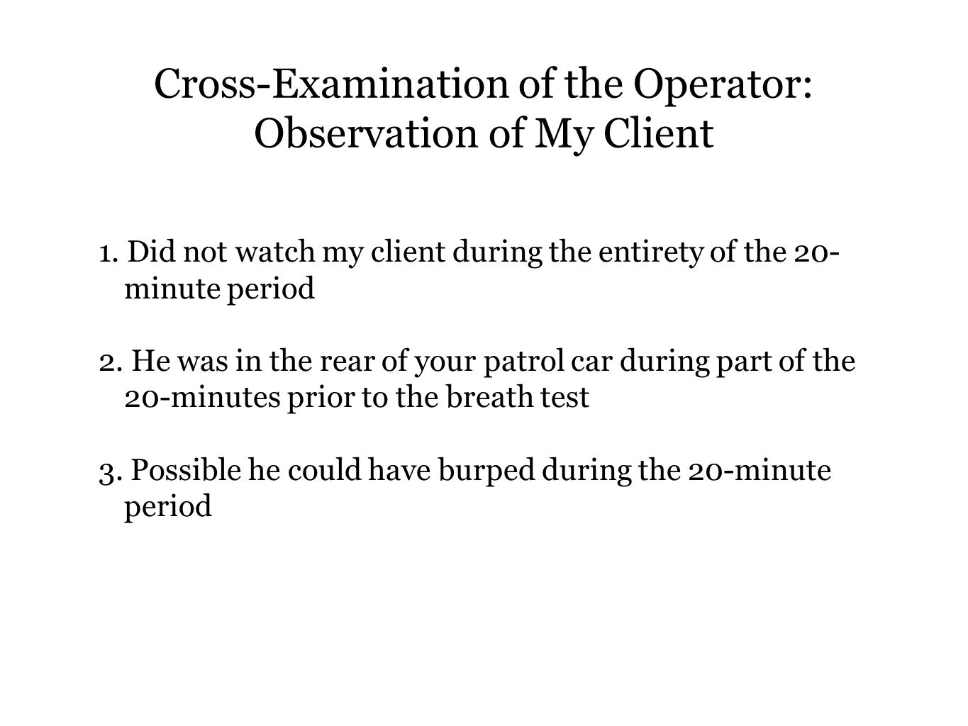 Cross-Examination of the Operator: Observation of My Client