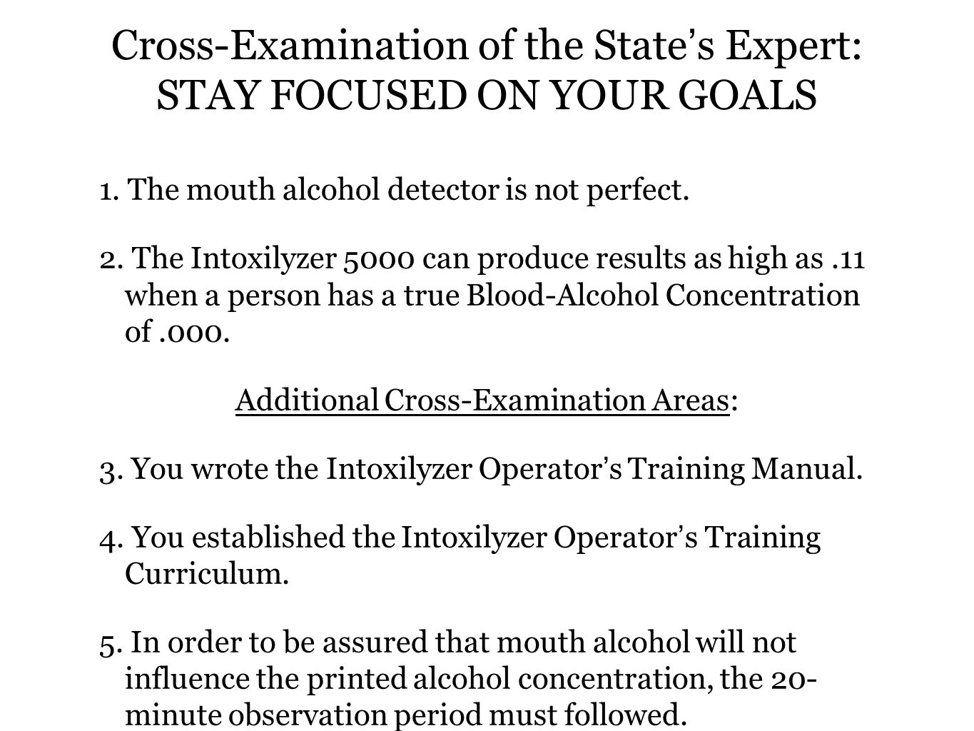 Cross-Examination of the State's Expert: STAY FOCUSED ON YOUR GOALS