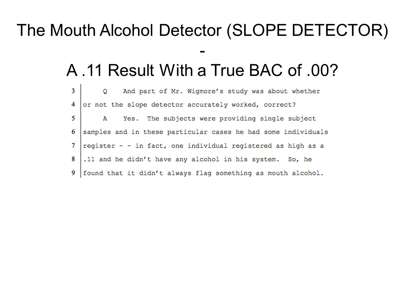 The Mouth Alcohol Detector (SLOPE DETECTOR) -