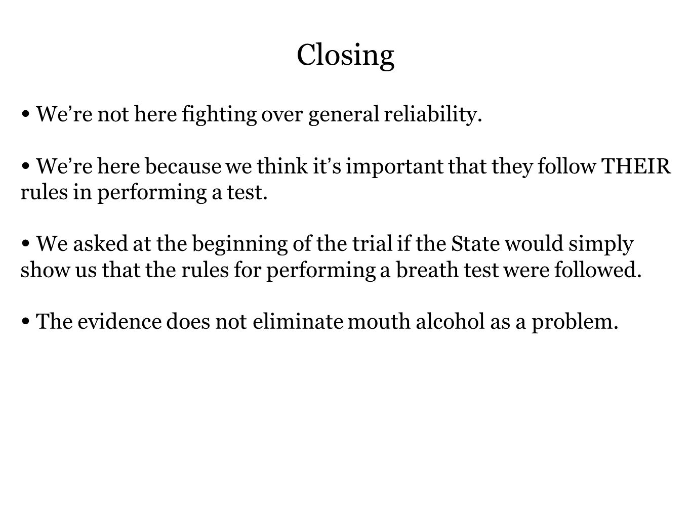 Closing We're not here fighting over general reliability.