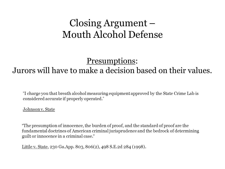Closing Argument – Mouth Alcohol Defense