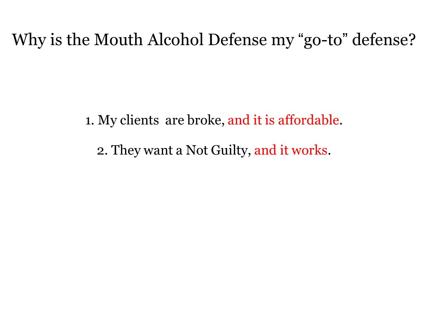 Why is the Mouth Alcohol Defense my go-to defense
