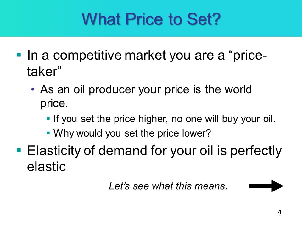 What Price to Set In a competitive market you are a price-taker