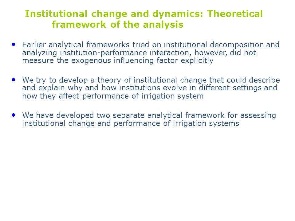 Institutional change and dynamics: Theoretical framework of the analysis