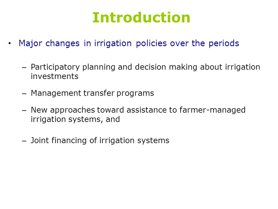 Introduction Major changes in irrigation policies over the periods
