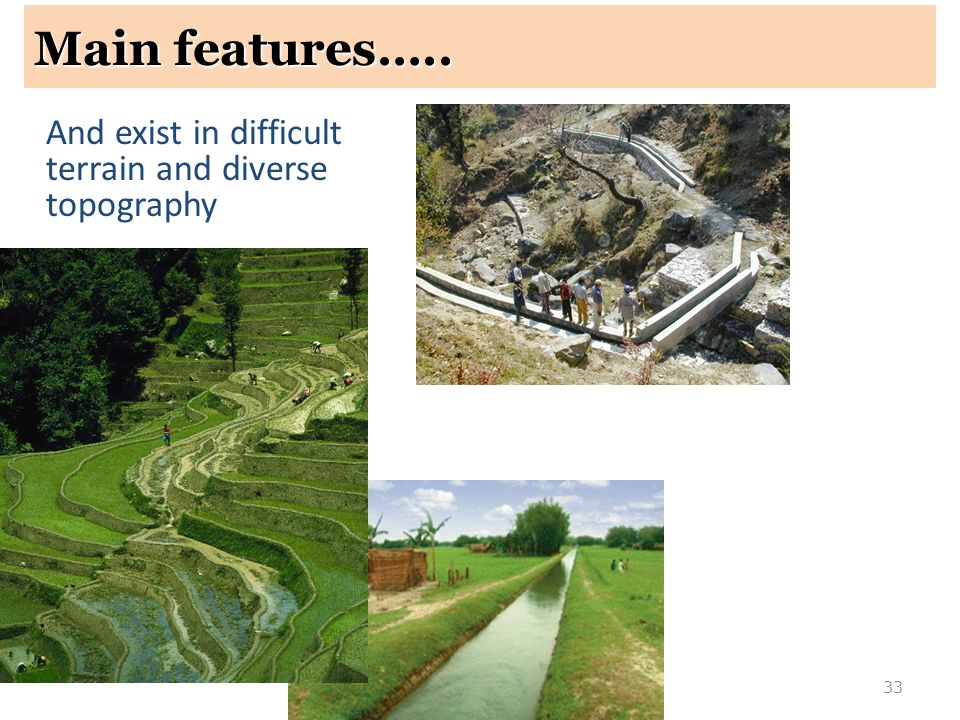 Main features….. And exist in difficult terrain and diverse topography
