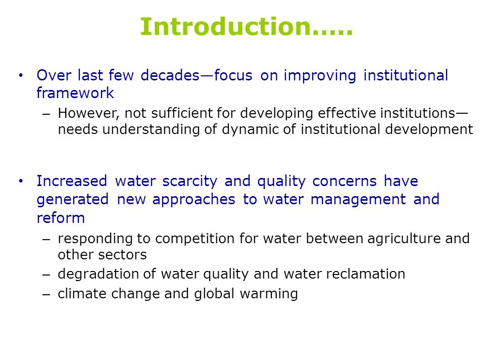 Introduction….. Over last few decades—focus on improving institutional framework.