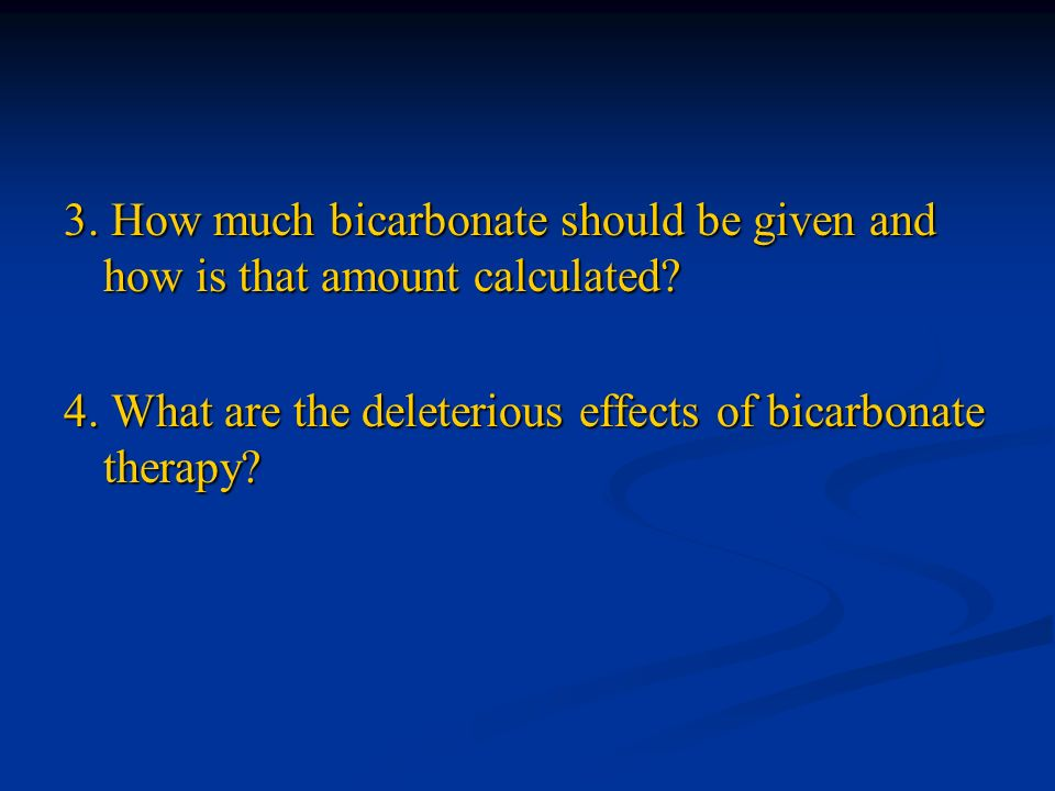 3. How much bicarbonate should be given and how is that amount calculated