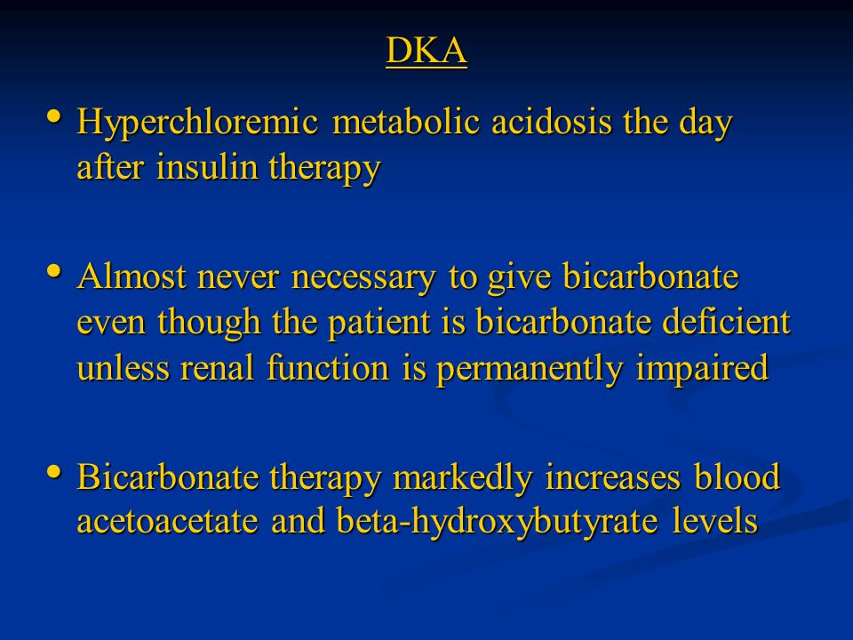 DKA Hyperchloremic metabolic acidosis the day after insulin therapy.