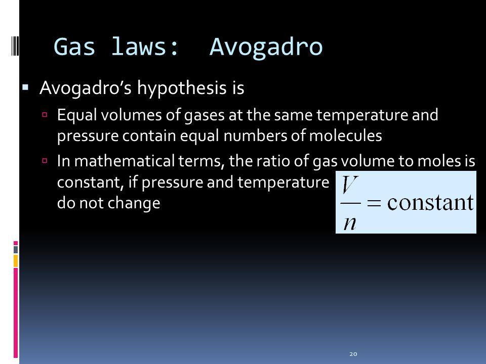 Gas laws: Avogadro Avogadro's hypothesis is