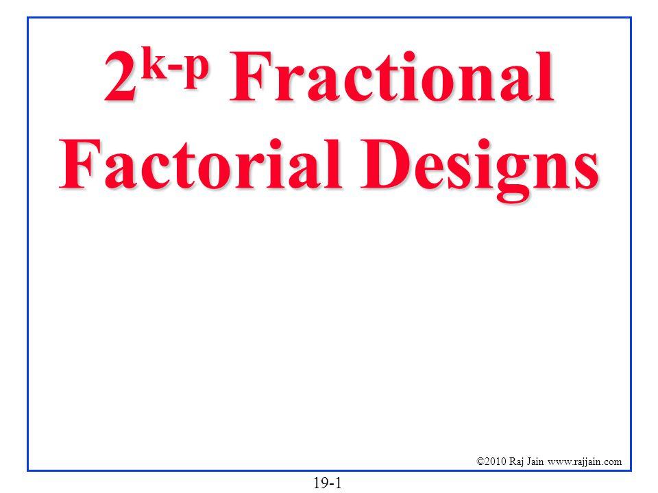 2k-p Fractional Factorial Designs