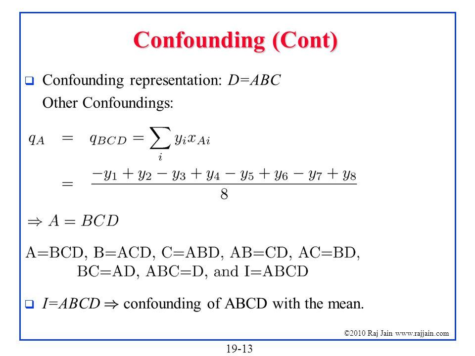 Confounding (Cont) Confounding representation: D=ABC