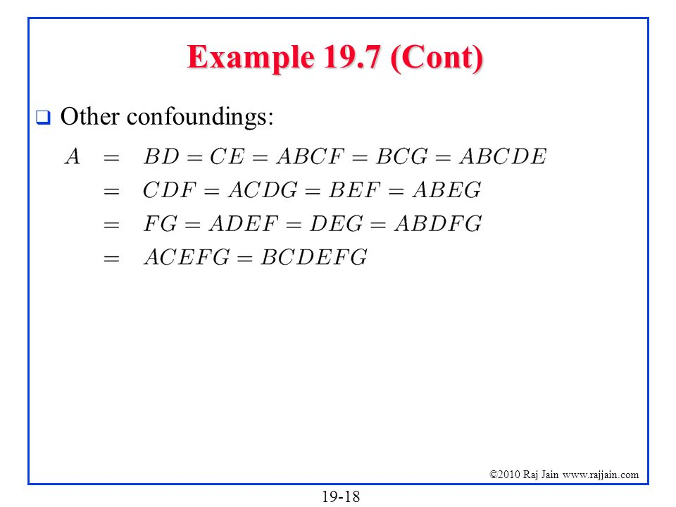 Example 19.7 (Cont) Other confoundings: