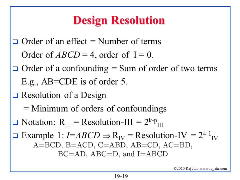Design Resolution Order of an effect = Number of terms