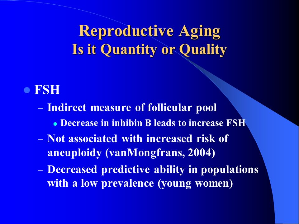 Reproductive Aging Is it Quantity or Quality
