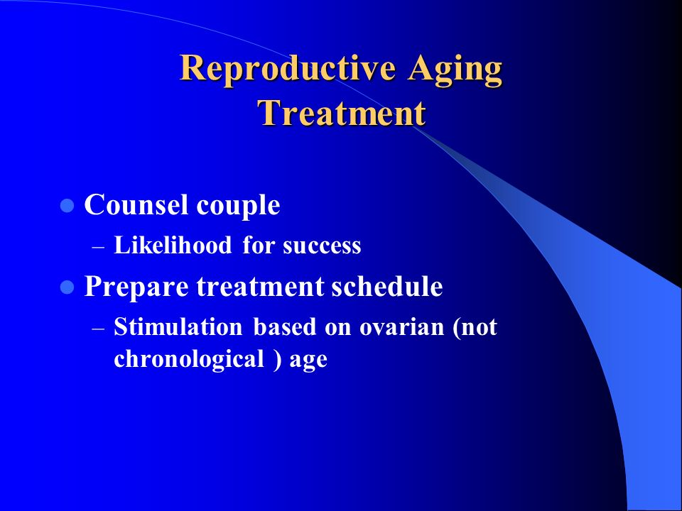 Reproductive Aging Treatment
