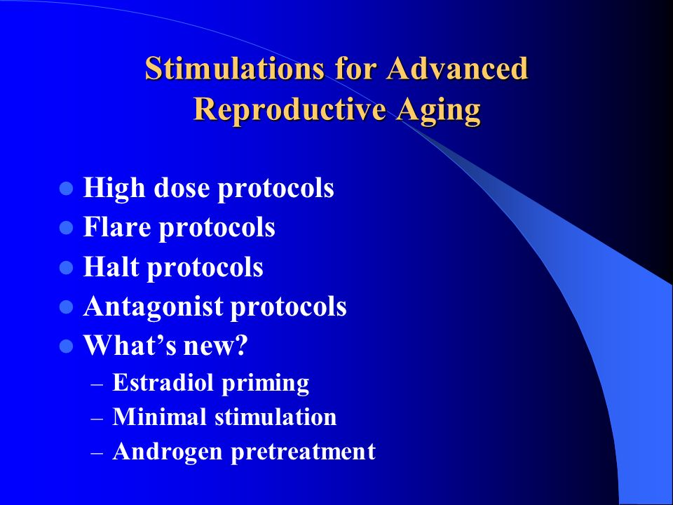 Stimulations for Advanced Reproductive Aging