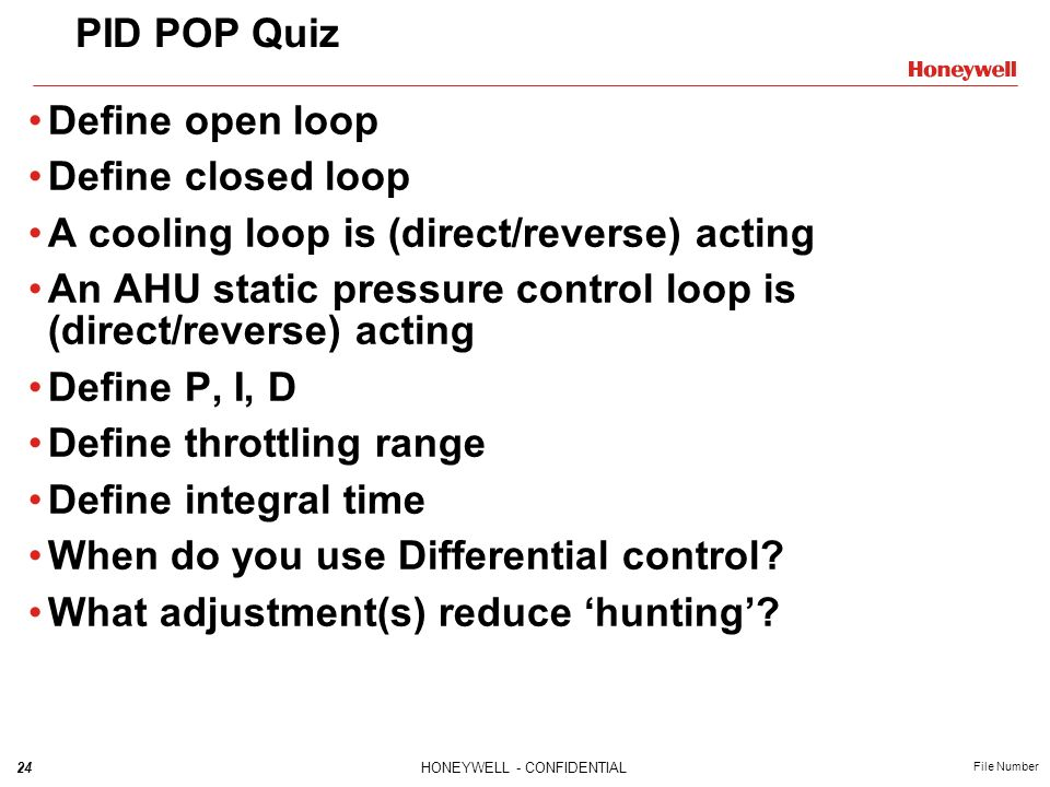 PID POP Quiz Define open loop. Define closed loop. A cooling loop is (direct/reverse) acting.