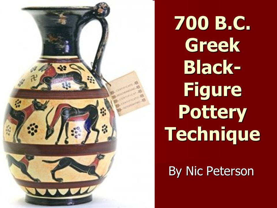 700 B.C. Greek Black-Figure Pottery Technique