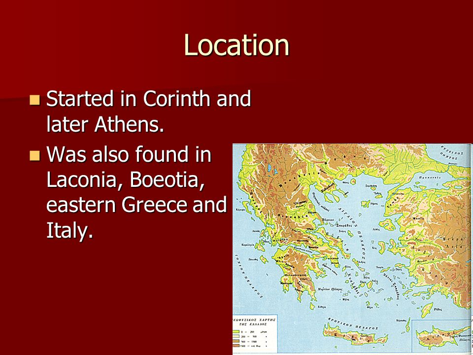 Location Started in Corinth and later Athens.