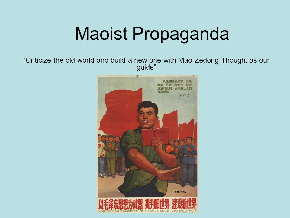 Maoist Propaganda Criticize the old world and build a new one with Mao Zedong Thought as our guide
