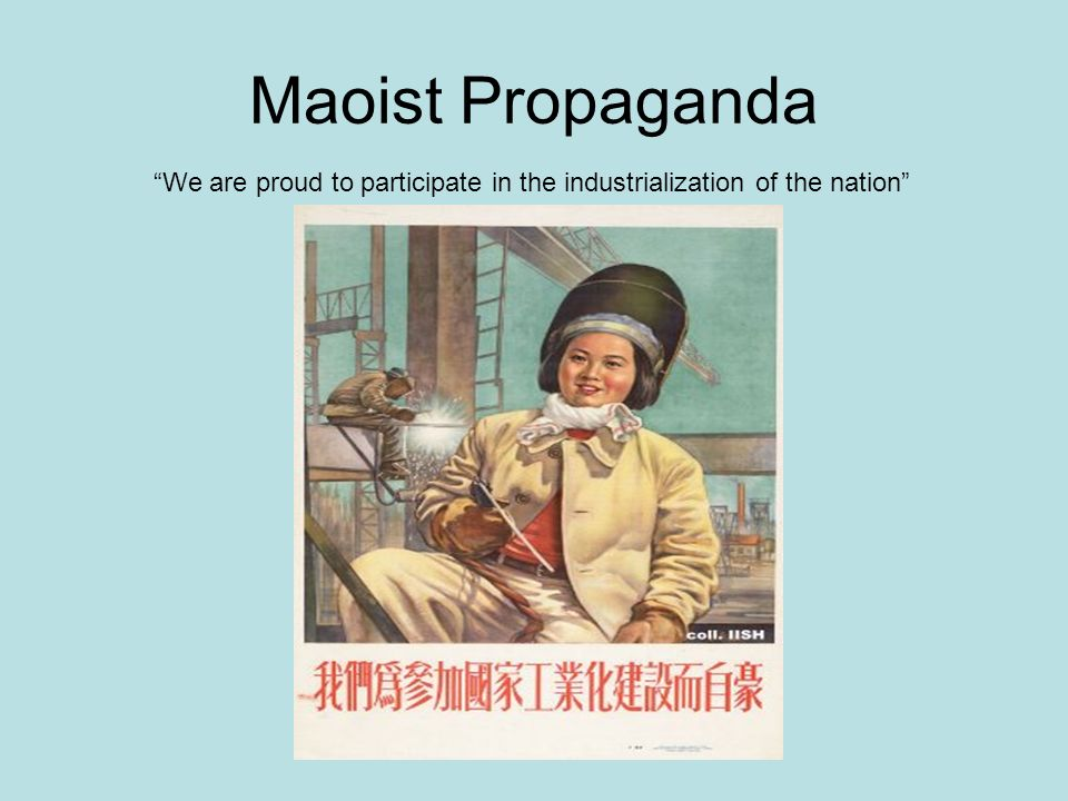 Maoist Propaganda We are proud to participate in the industrialization of the nation