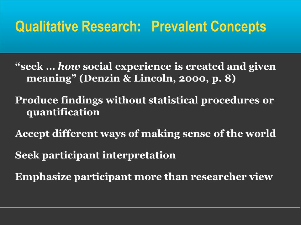 Qualitative Research: Prevalent Concepts