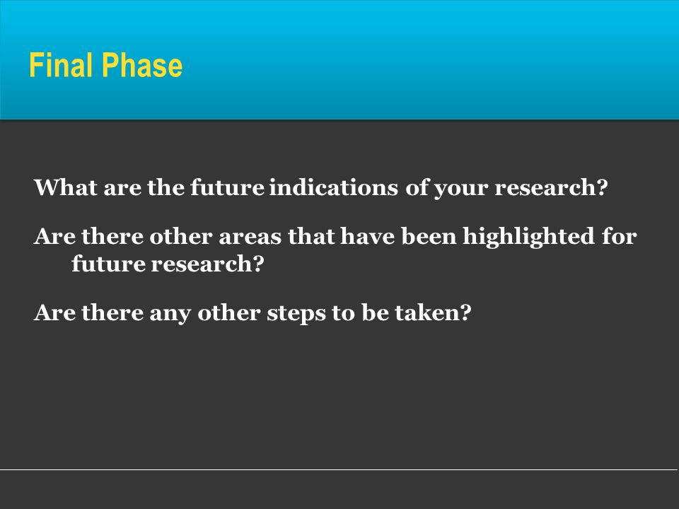 Final Phase What are the future indications of your research