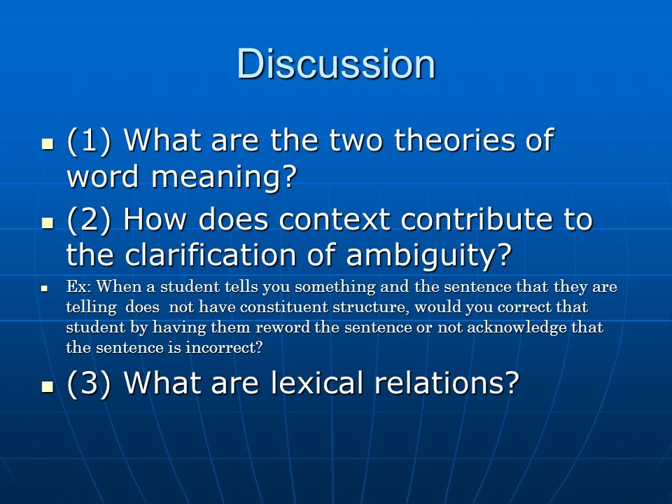 Discussion (1) What are the two theories of word meaning